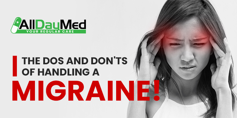The Dos And Don'ts Of Handling A Migraine!
