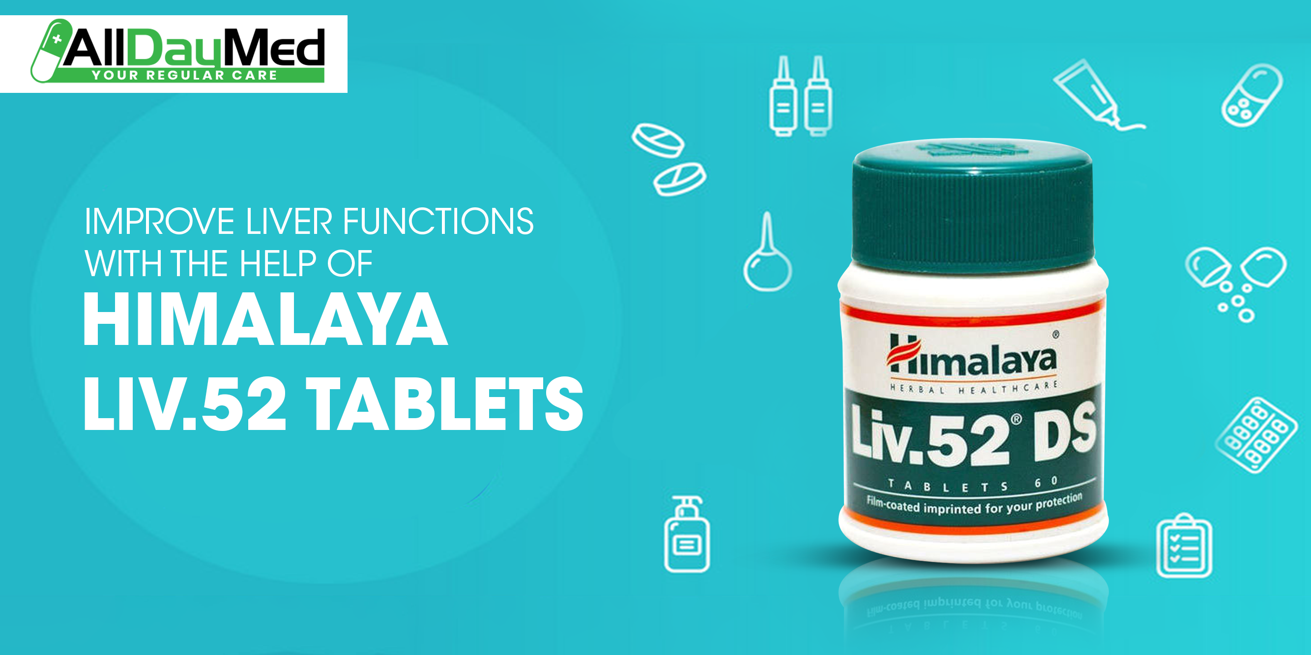 Improve Liver Functions with the Help of Himalaya Liv.52 Tablets